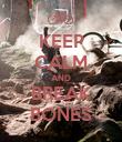 KEEP CALM AND BREAK BONES - Personalised Poster large