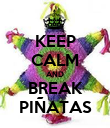 KEEP CALM AND BREAK PIÑATAS - Personalised Large Wall Decal