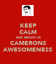 KEEP CALM AND BREATH IN CAMERONS AWESOMENESS - Personalised Poster large