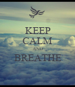 KEEP CALM AND BREATHE  - Personalised Poster large