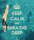 KEEP CALM AND BREATHE DEEP - Personalised Poster large