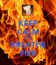 KEEP CALM AND BREATHE FIRE - Personalised Poster large