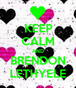 KEEP CALM AND BRENDON LETHYELE - Personalised Poster large