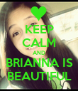 KEEP CALM AND BRIANNA IS BEAUTIFUL - Personalised Poster large
