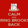 KEEP CALM AND BRING BROOKS  BACK - Personalised Poster large