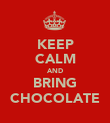 KEEP CALM AND BRING CHOCOLATE - Personalised Poster large