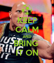 KEEP CALM AND BRING  IT ON - Personalised Poster large