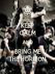 KEEP CALM AND BRING ME THE HORIZON - Personalised Poster large