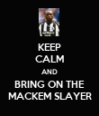 KEEP CALM AND BRING ON THE MACKEM SLAYER - Personalised Poster large
