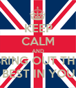 KEEP CALM AND BRING OUT THE BEST IN YOU - Personalised Poster large