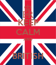 KEEP CALM AND  BRITISH - Personalised Poster large