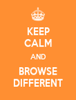 KEEP CALM AND BROWSE DIFFERENT - Personalised Poster large