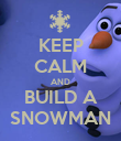 KEEP CALM AND BUILD A SNOWMAN - Personalised Poster large