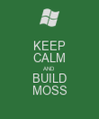 KEEP CALM AND BUILD MOSS - Personalised Poster large