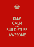 KEEP CALM AND BUILD STUFF AWESOME - Personalised Poster large