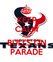 KEEP CALM AND BULLS ON PARADE - Personalised Poster large