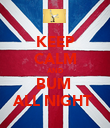 KEEP CALM AND BUM  ALL NIGHT  - Personalised Poster large