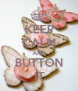 KEEP CALM AND BUTTON IT - Personalised Poster large