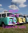 KEEP  CALM AND BUY A CAMPER VAN - Personalised Poster large