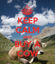 KEEP CALM AND BUY A COW - Personalised Poster large