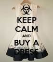 KEEP CALM AND BUY A DRESS - Personalised Poster large