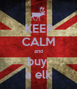 KEEP CALM and buy  a elk - Personalised Poster large