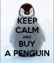 KEEP CALM AND BUY A PENGUIN - Personalised Poster large