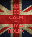 KEEP CALM AND BUY A ROLEX - Personalised Poster large
