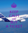 KEEP CALM AND BUY A TICKET - Personalised Poster large
