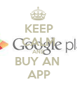 KEEP CALM AND BUY AN  APP - Personalised Poster large