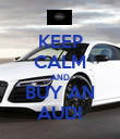 KEEP CALM AND BUY AN AUDI - Personalised Poster large