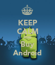 KEEP CALM AND Buy Android - Personalised Poster large