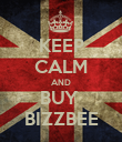 KEEP CALM AND BUY  BIZZBEE - Personalised Poster large