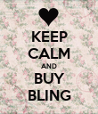 KEEP CALM AND BUY BLING - Personalised Poster large