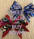 KEEP CALM AND BUY BOWS! - Personalised Poster large