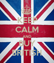 KEEP CALM AND BUY BRITISH - Personalised Poster large