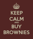 KEEP CALM AND BUY BROWNIES - Personalised Poster large
