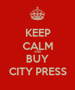 KEEP CALM AND BUY CITY PRESS - Personalised Poster small