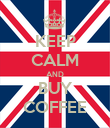 KEEP CALM AND BUY COFFEE - Personalised Poster large