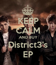 KEEP CALM AND BUY District3's EP - Personalised Poster large