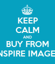 KEEP CALM AND BUY FROM INSPIRE IMAGES - Personalised Poster large