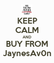 KEEP CALM AND BUY FROM JaynesAv0n - Personalised Poster large