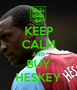 KEEP CALM AND BUY HESKEY - Personalised Poster large