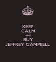 KEEP CALM AND BUY JEFFREY CAMPBELL  - Personalised Poster large