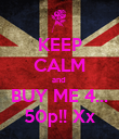 KEEP CALM and  BUY ME 4... 50p!! Xx - Personalised Poster large