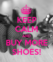 KEEP CALM AND BUY MORE SHOES! - Personalised Poster large