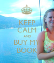 KEEP CALM AND BUY MY BOOK - Personalised Poster large