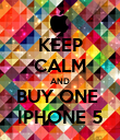 KEEP CALM AND BUY ONE  IPHONE 5 - Personalised Poster large