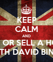 KEEP CALM AND BUY OR SELL A HOME WITH DAVID BINNS - Personalised Poster large