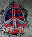 KEEP CALM AND BUY OUR ALBUM - Personalised Poster large